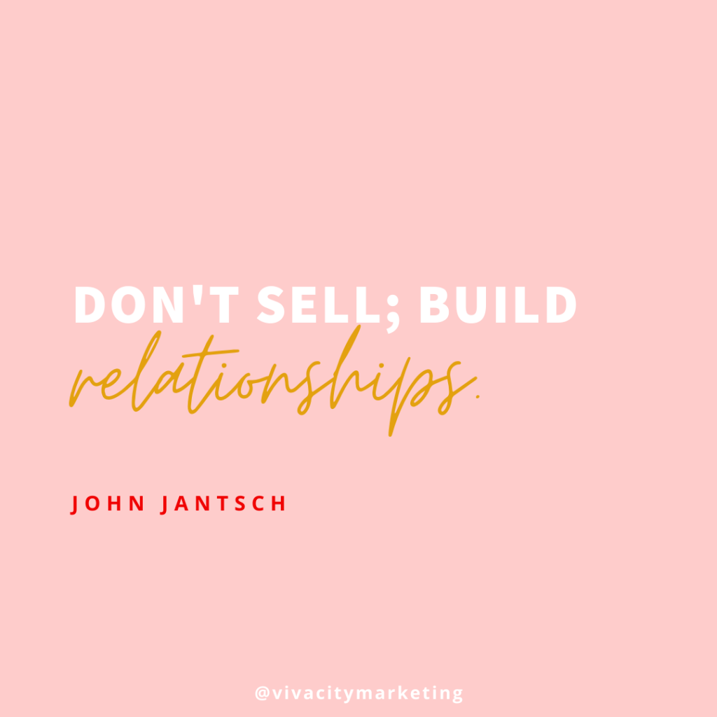 Dont' sell build relationships